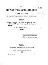 Des phenomènes sympathiques et des maladies qui surviennent quelquefois pendant la grossesse. Thèse, etc