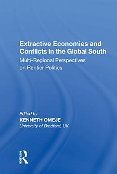Extractive Economies and Conflicts in the Global South PDF