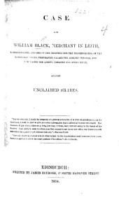 Case for William Black ... a shareholder ... of the Edinburgh Circus ... now named the Queen's Theatre and Opera House, against unclaimed shares