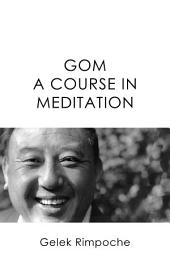 GOM: A Course in Meditation