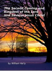 The Second Coming and Kingdom of the Lord and Saviour Jesus Christ PDF