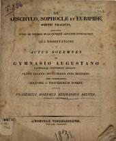 De Aeschylo, Sophocle et Euripide poetis tragicis quatenus inter se diversi suam quisque aetatem effinxerint