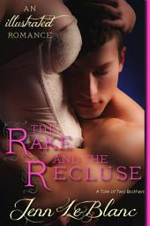 The Rake and the Recluse: A Tale of Two Brothers