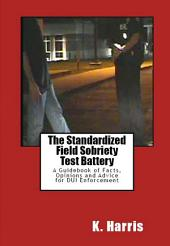 The Standardized Field Sobriety Test Battery