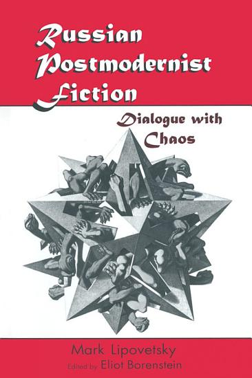 Russian Postmodernist Fiction  Dialogue with Chaos PDF
