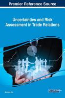 Uncertainties and Risk Assessment in Trade Relations PDF