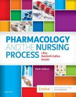 Pharmacology and the Nursing Process E Book PDF