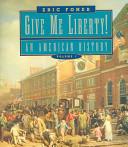 Give Me Liberty!: To 1877