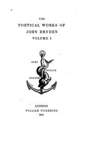 The Poetical Works of John Dryden: Volume 1