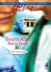 Hearts Afire  Mills   Boon Love Inspired   The Flanagans  Book 5  PDF