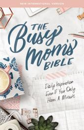NIV, Busy Mom's Bible, eBook: Daily Inspiration Even If You Only Have One Minute
