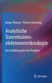 Analytische Transmissionselektronenmikroskopie: Eine Einführung für den Praktiker