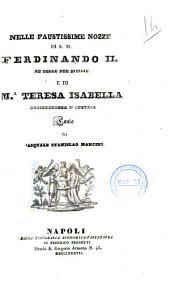 Nelle faustissime nozze di s.m. Ferdinando 2. re delle Due Sicilie e di M.a Teresa Isabella arciduchessa d'Austria canto di Pasquale Stanislao Mancini