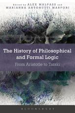 The History of Philosophical and Formal Logic PDF