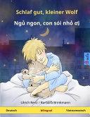 Schlaf Gut, Kleiner Wolf - Nyuu Nyong, Kong Shoi Nyo Oy. Zweisprachiges Kinderbuch (Deutsch - Vietnamesisch)