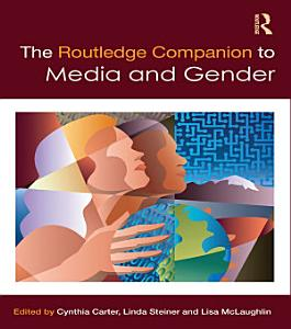 The Routledge Companion to Media   Gender PDF