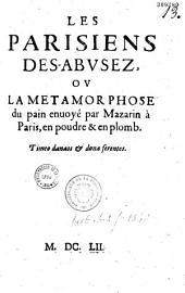 Les Parisiens des-abusez, ou la Metamorphose du pain envoyé par Mazarin à Paris, en poudre et en plomb...