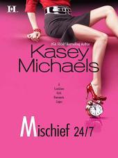 Mischief 24/7