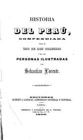 Historia del Perú: compendiada para el uso de los colegios