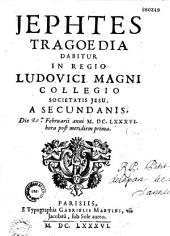 Jephtes, tragoedia... [par Danneval ? et Judde. Argument.- Paris, College Louis le Grand, 20 février 1686]