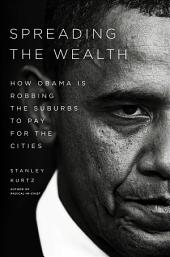 Spreading the Wealth: How Obama is Robbing the Suburbs to Pay for the Cities