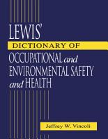 Lewis  Dictionary of Occupational and Environmental Safety and Health PDF