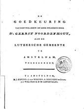 De goedkeuring van ... D\0. Gerrit Noordenhout, aan de Luthersche Gemeente te Amsteldam, toegezongen: Volume 1