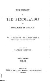 The History of the Restoration of Monarchy in France ...