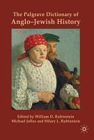 The Palgrave Dictionary of Anglo Jewish History PDF