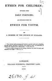 Ethics for children [in verse] divided into daily portions; as introductory to Ethics for youth, by a member of the Church of England