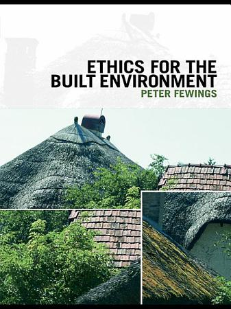 Ethics for the Built Environment PDF