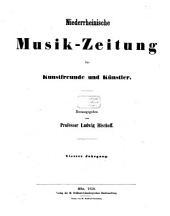 Niederrheinische Musik-Zeitung für Kunstfreunde und Künstler: Band 1