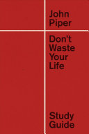 Don t Waste Your Life Study Guide Book