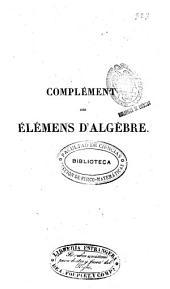 Complément des Élémens d'algèbre, à l'usage de l'École centrale des quatre-nations