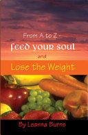 From A to Z Feed Your Soul and Lose the Weight