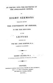 Inquiry Into the Doctrines of the Anglo-Saxon Church: In Eight Sermons Preached Before the University of Oxford in the Year 1830