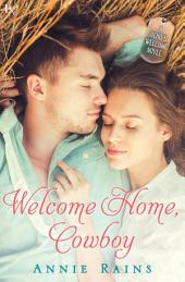 Welcome Home, Cowboy: A Hero's Welcome Novel