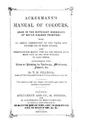 Ackermann's Manual of Colours used in the different branches of water-colour painting
