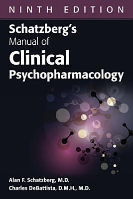 Schatzberg s Manual of Clinical Psychopharmacology  Ninth Edition