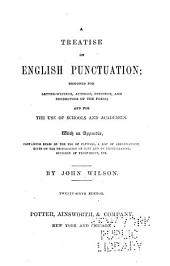 A Treatise on English Punctuation ...: With an Appendix, Containing Rules on the Use of Capitals, a List of Abbreviations, Hints on the Preparation of Copy and on Proof-reading, Specimen of Proof-sheet, Etc