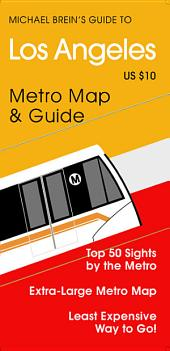 Michael Brein's Guide to Los Angeles by the Metro: Top 50 Sights by the Metro