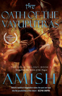 The Oath of the Vayuputras: The Shiva Trilogy 3
