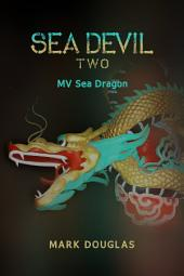 Sea Devil Two: Mv Sea Dragon