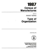1987 census of manufactures: Subject series. Type of organization