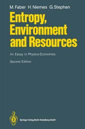 Entropy, Environment and Resources: An Essay in Physico-Economics, Edition 2