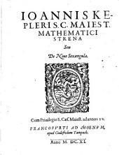 Ioannis Kepleri S. C. Maiest. mathematici Strena, seu, De niue sexangula