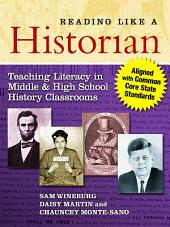 Reading Like a Historian: Teaching Literacy in Middle and High School History Classrooms
