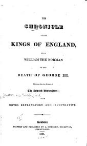 The Chronicle of the Kings of England: From William the Norman to the Death of George III.