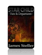 Star Child: Fate And Departures: Book 3