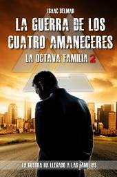 La guerra de los cuatro amaneceres: La Octava Familia 2